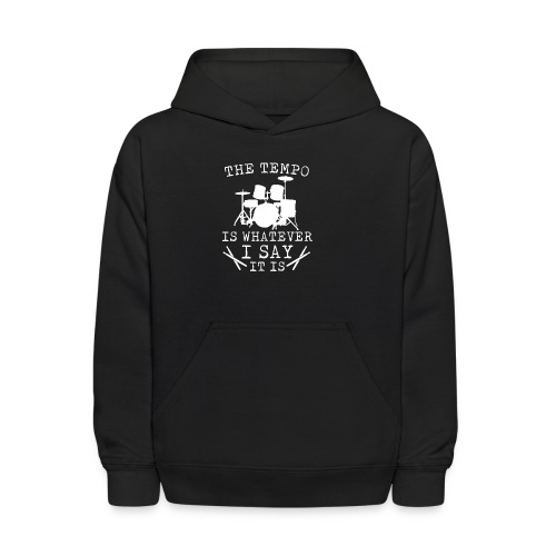 Tempo Is Whatever I Say It Is Drummer - Kids' Hoodie