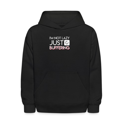 Im Not Lazy Just Buffering Computer Geek - Kids' Hoodie