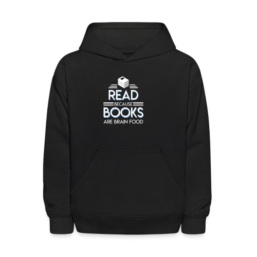 Reading Book Because Book Are Brain Food - Kids' Hoodie
