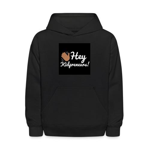 Hey, Kidpreneurs! - Kids' Hoodie