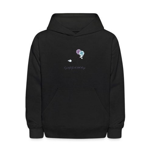 Be grateful for the little things - Kids' Hoodie