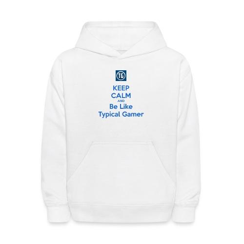 keep calm and be like typical gamer - Kids' Hoodie