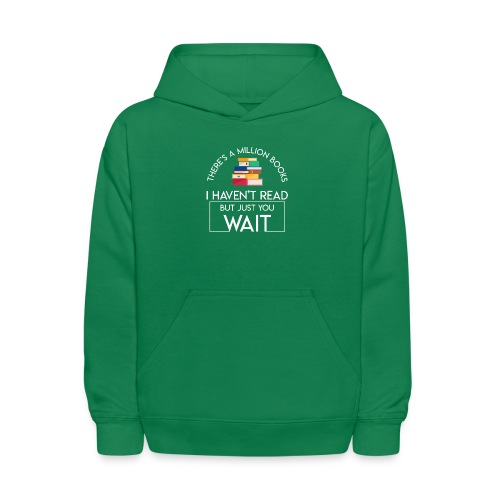 Reading Book Million Books Havent Read - Kids' Hoodie
