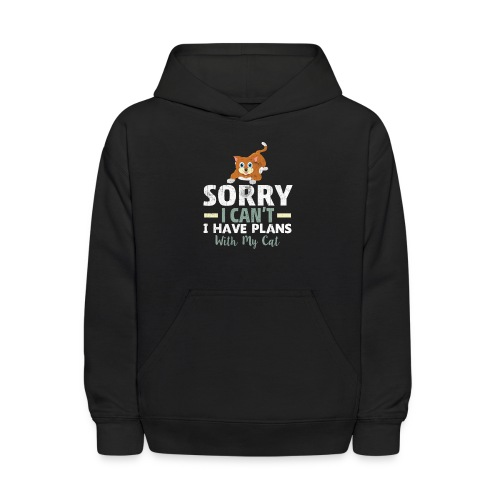 Sorry I can't I have Plans With My CAT - Kids' Hoodie