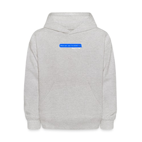 when can i see th3 goat - Kids' Hoodie