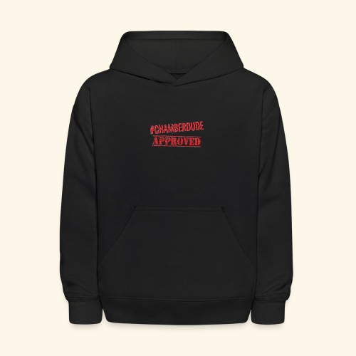 Chamber Dude Approved - Kids' Hoodie