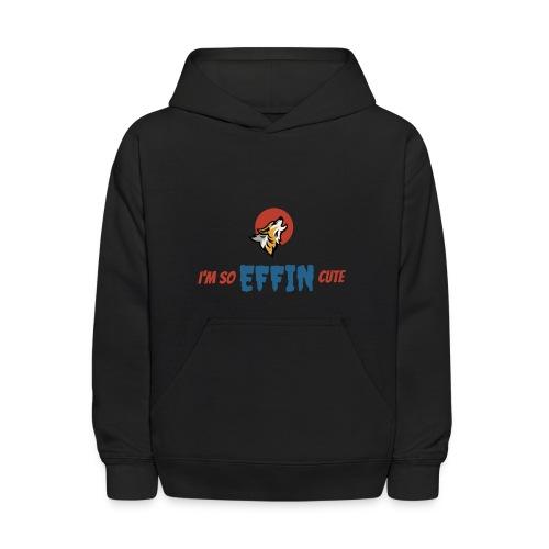 I'm So EFFIN Cute - Kids' Hoodie