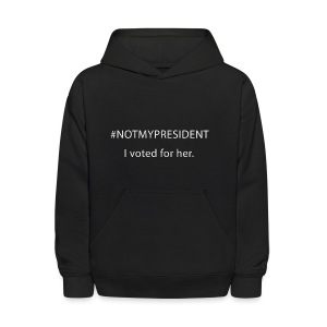 #NOTMYPRESIDENT - I voted for her. - Kids' Hoodie