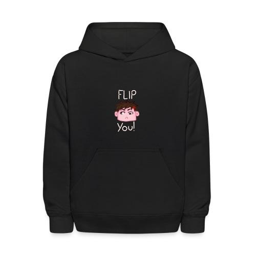Flip You! - Kids' Hoodie