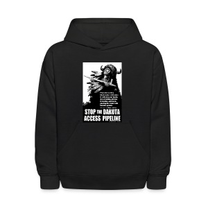Stop the Dakota Access Pipe Line Prophecy - Kids' Hoodie