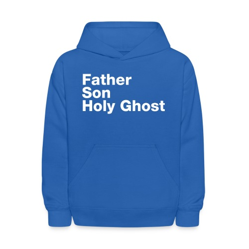Father Son Holy Ghost - Kids' Hoodie
