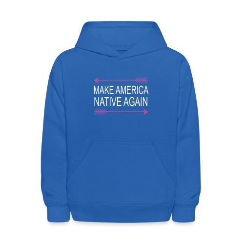 MakeAmericaNativeAgain - Kids' Hoodie