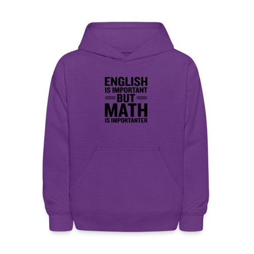 English Is Important But Math Is Importanter merch - Kids' Hoodie