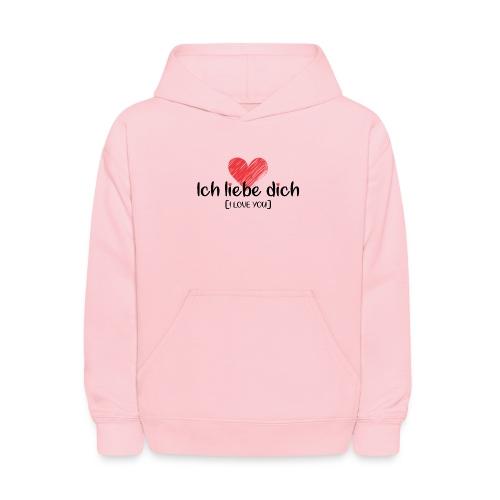 Ich liebe dich [German] - I LOVE YOU - Kids' Hoodie