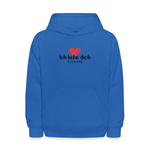 Ich liebe dich [German] - I LOVE YOU - Kids' Hoodie