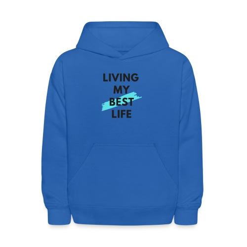 Living My Best Life - Kids' Hoodie