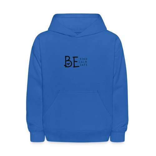 Be Kind, Be Calm, Be Safe - Kids' Hoodie