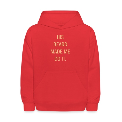 His beard made me do it - Kids' Hoodie