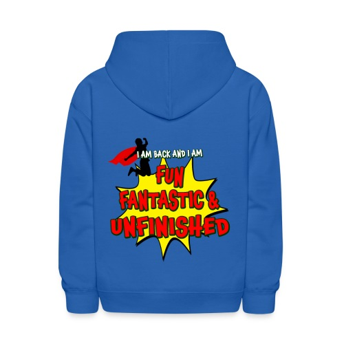 Fun Fantastic and UNFINISHED - Back to School - Kids' Hoodie