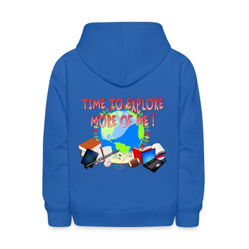 Time to Explore More of Me ! BACK TO SCHOOL - Kids' Hoodie