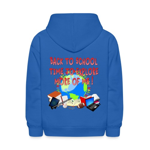 BACK TO SCHOOL, TIME TO EXPLORE MORE OF ME ! - Kids' Hoodie