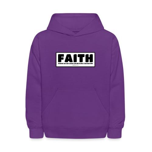 Faith - Faith, hope, and love - Kids' Hoodie