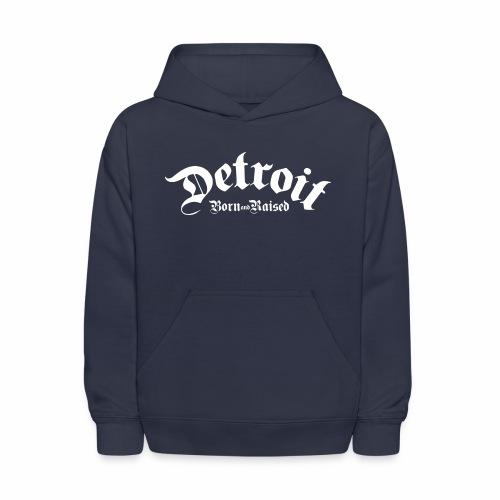 Detroit Born & Raised - Kids' Hoodie