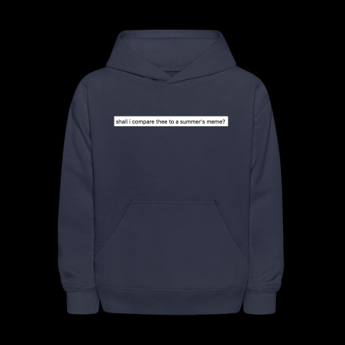 shall i compare thee to a summer's meme? - Kids' Hoodie
