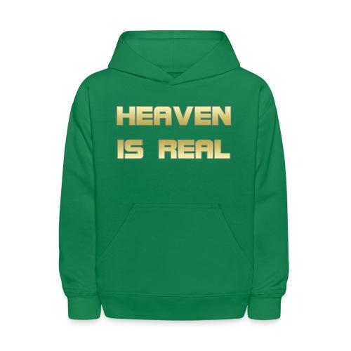 Heaven is real - Kids' Hoodie