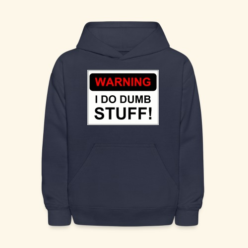 WARNING I DO DUMB STUFF - Kids' Hoodie