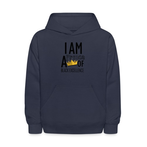 I AM A PRINCE OF BLACK EXCELLENCE - Kids' Hoodie