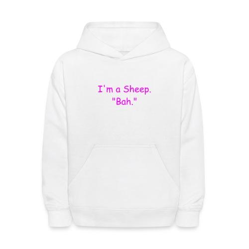 I'm a Sheep. Bah. - Kids' Hoodie