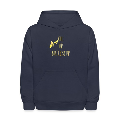 Oil up buttercup - Kids' Hoodie