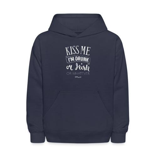 Kiss Me. I'm Drunk. Or Irish. Or Whatever. - Kids' Hoodie