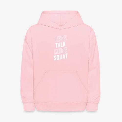 Less Talk More Squat - Kids' Hoodie