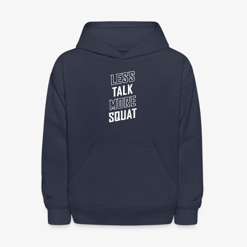Less Talk More Squat - Kids' Hoodie