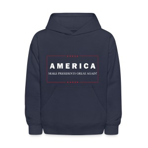 Make Presidents Great Again - Kids' Hoodie