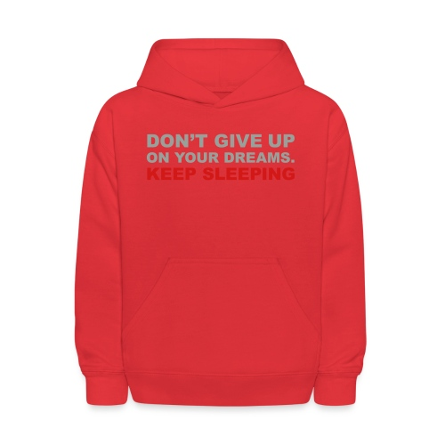 Don't give up on your dreams 2c (++) - Kids' Hoodie