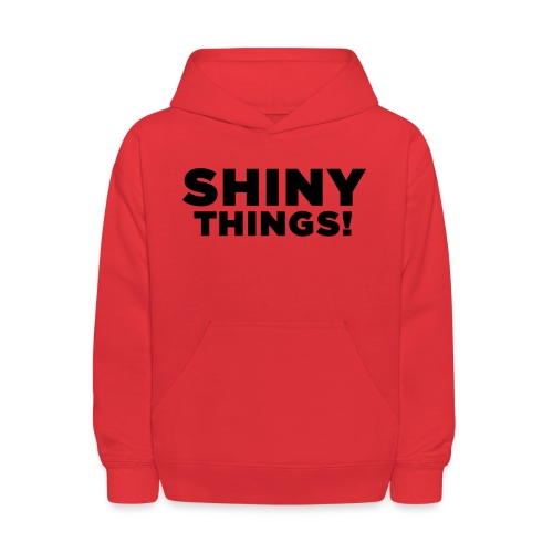 Shiny Things. Funny ADHD Quote - Kids' Hoodie