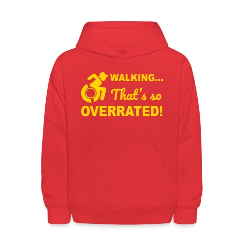 Walking that's so overrated for wheelchair users - Kids' Hoodie