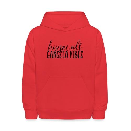 Hippie Oils Gangsta Vibes - Kids' Hoodie