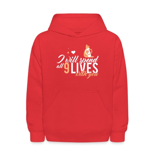 I will spend 9 LIVES with you - Kids' Hoodie