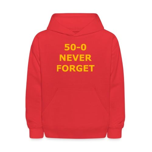 50 - 0 Never Forget Shirt - Kids' Hoodie