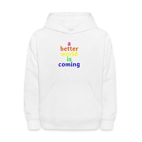 a better world - Kids' Hoodie