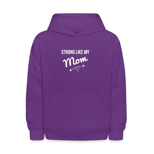 strong like my mom (white) - Kids' Hoodie