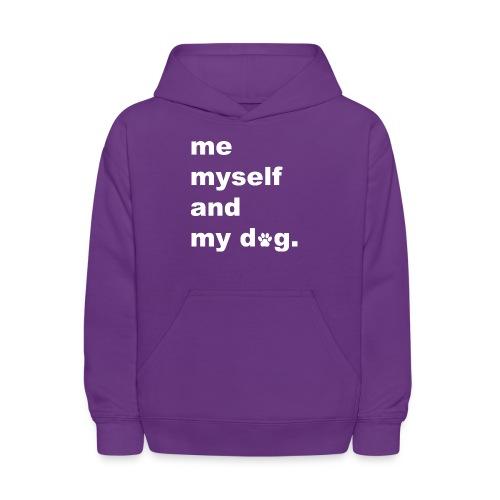 Me Myself And My Dog - Kids' Hoodie