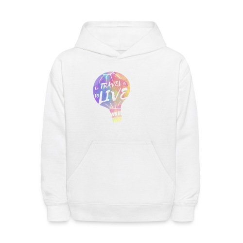 To Travel Is To Live - Kids' Hoodie