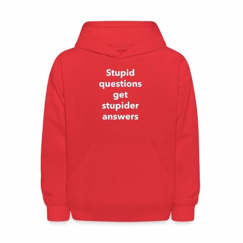 Stupid Questions - Kids' Hoodie