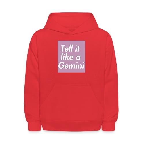 Tell it like a Gemini - Kids' Hoodie