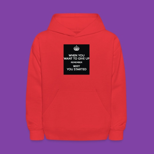 when-you-want-to-give-up-remember-why-you-started- - Kids' Hoodie